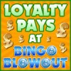Loyalty Pays at Bingo Blowout